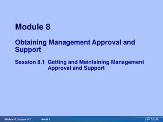 Module 8 Obtaining Management Approval and Support