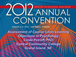 Assessment of Course-Level Learning Objectives in Psychology Linda Petroff, PhD