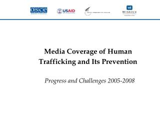 Media Coverage of Human Trafficking and Its Prevention       Progress and Challenges 2005-2008