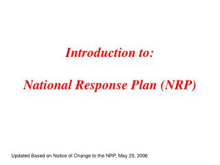 Introduction to: National Response Plan (NRP)