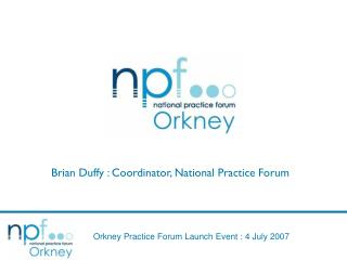 Brian Duffy : Coordinator, National Practice Forum