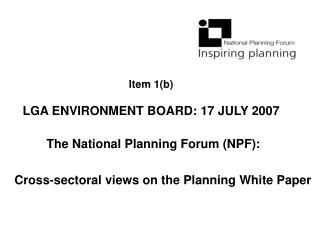 Item 1(b) LGA ENVIRONMENT BOARD: 17 JULY 2007