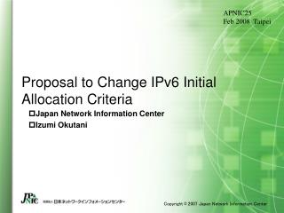 Proposal to Change IPv6 Initial Allocation Criteria