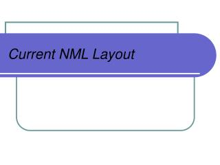 Current NML Layout