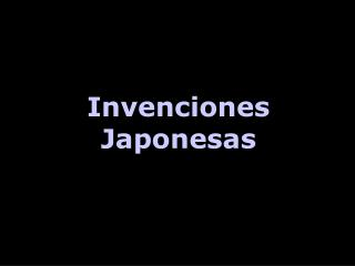Invenciones Japonesas