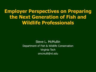 Employer Perspectives on Preparing the Next Generation of Fish and Wildlife Professionals