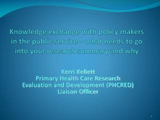 Kerri Kellett Primary Health Care Research  Evaluation and Development (PHCRED) Liaison Officer