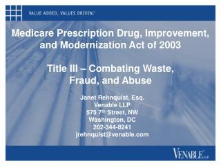 Janet Rehnquist, Esq. Venable LLP 575 7 th  Street, NW Washington, DC 202-344-8241