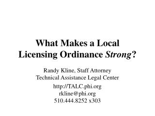 What Makes a Local  Licensing Ordinance  Strong ?
