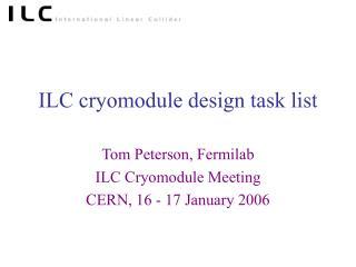 ILC cryomodule design task list
