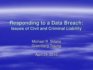 Responding to a Data Breach: Issues of Civil and Criminal Liability