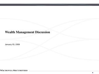 Wealth Management Discussion