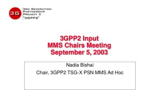 3GPP2 Input MMS Chairs Meeting September 5, 2003