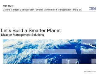 Let's Build a Smarter Planet Disaster Management Solutions