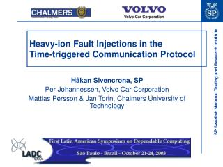 Heavy-ion Fault Injections in the  Time-triggered Communication Protocol