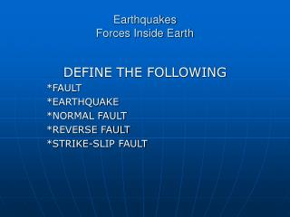 Earthquakes Forces Inside Earth
