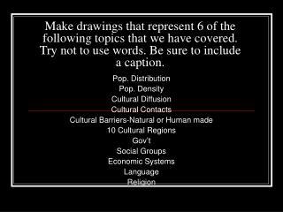Pop. Distribution Pop. Density Cultural Diffusion Cultural Contacts