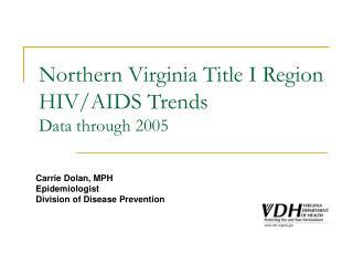 Northern Virginia Title I Region HIV/AIDS Trends Data through 2005