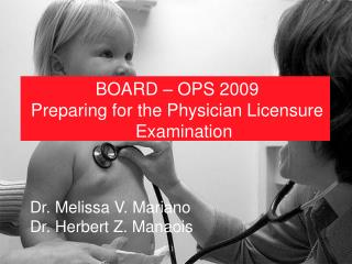 BOARD – OPS 2009 Preparing for the Physician Licensure Examination