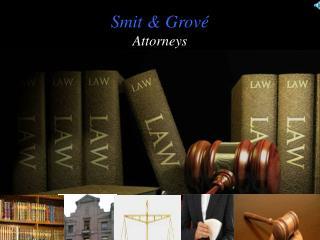 Smit & Grov� Attorneys