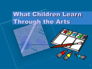 What Children Learn Through the Arts