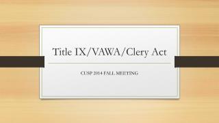 Title  IX/VAWA/ Clery  Act