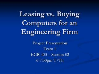 Leasing vs. Buying Computers for an Engineering Firm