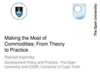 Making the Most of Commodities: From Theory to Practice