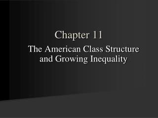 The American Class Structure and Growing Inequality