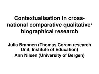Contextualisation in cross- national comparative qualitative/ biographical research