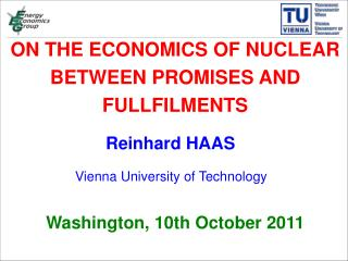 ON THE ECONOMICS OF NUCLEAR BETWEEN PROMISES AND FULLFILMENTS