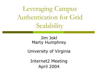 Leveraging Campus Authentication for Grid Scalability