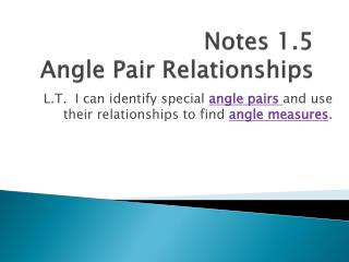 Notes 1.5 Angle Pair Relationships
