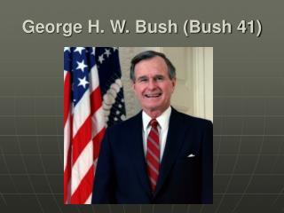 George H. W. Bush Bush 41
