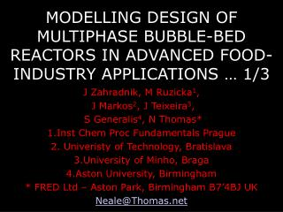MODELLING DESIGN OF MULTIPHASE BUBBLE-BED REACTORS IN ADVANCED FOOD-INDUSTRY APPLICATIONS   1