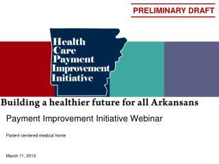 Payment Improvement Initiative Webinar