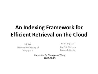 An Indexing Framework for Efficient Retrieval on the Cloud