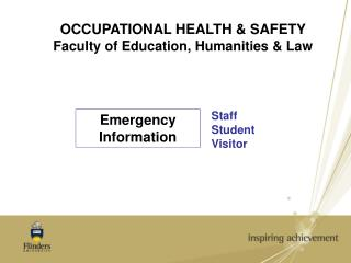 OCCUPATIONAL HEALTH & SAFETY Faculty of Education, Humanities & Law