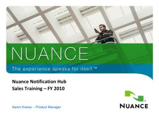 Nuance Notification Hub Sales Training – FY 2010