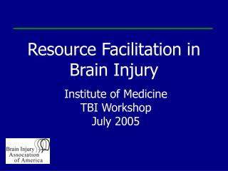 Resource Facilitation in Brain Injury