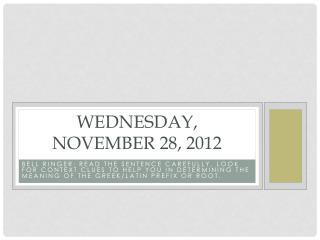 Wednesday, November 28, 2012