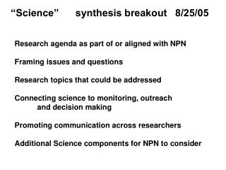 Research agenda as part of or aligned with NPN Framing issues and questions