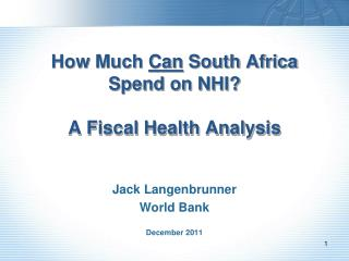 How Much  Can  South Africa Spend on  NHI ? A Fiscal Health Analysis