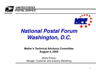 National Postal Forum Washington, D.C. Mailer�s Technical Advisory Committee August 4, 2004