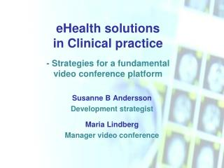 Susanne B  Andersson Development strategist Maria  Lindberg Manager video  conference