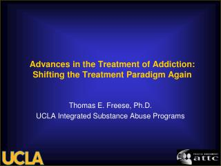 Advances in the Treatment of Addiction: Shifting the Treatment Paradigm Again
