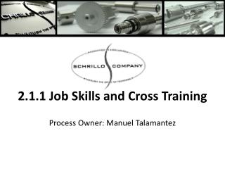 2.1.1 Job Skills and Cross Training
