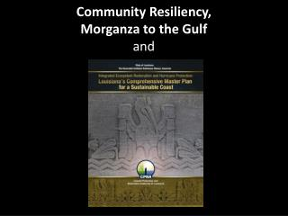 Community Resiliency, Morganza  to the Gulf and