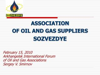 ASSOCIATION  OF OIL AND GAS SUPPLIERS  SOZVEZDYE