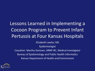Elizabeth Lawlor, MS Epidemiologist Coauthor: Martha Siemsen, ARNP-BC, Medical Investigator